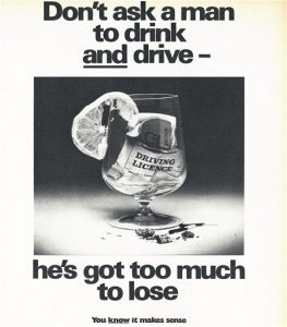 Don't ask a man to drink and drive